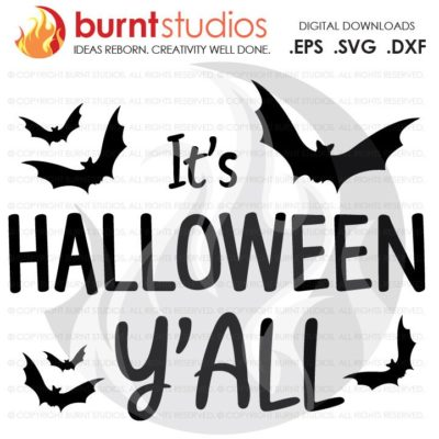SVG Cutting File It's Halloween Y'all, It's Fall Y'all, Jack-o-lantern, Pumpkin Spice, Scary, Ghost, Trick-Or-Treat, Pumpkin, Bats, Goblin