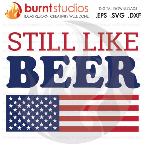 Bret Kavanaugh Still Like Beer SVG Cutting File, USA, Trump, President, America, Funny Political Trump Mexico, Decal, PNG, Judge, Justice