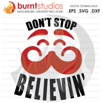 Don't Stop Believin' 2 SVG Cutting File Santa, Christmas, Santa, Xmas, Santa Clause, Shirt Design, Decal Design, Svg, Png, Dxf, Eps file