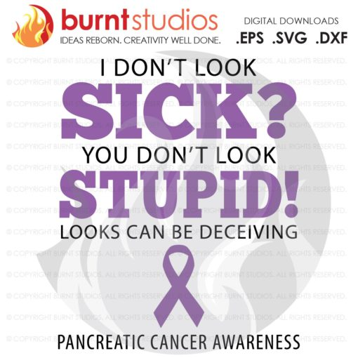 Pancreatic Cancer Awareness, I Don't Look Sick, Ribbon, Purple, Warrior, Survivor, Advocate, Fighter, Cure, Digital, EPS, PNG, DXF