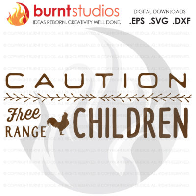 SVG Cutting File Caution Free Range Children, Chicken, Hen, Rooster, Farm, Cow, Duck, Funny, Kids, Children, Farm Life, Png, Dxf, Eps Decal