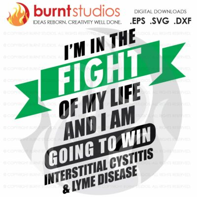 Interstitial Cystitis and Lyme Disease Awareness, Fight of My Life, Ribbon, Warrior, Survivor, Advocate, Fighter, Cure, SVG