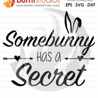 SVG Cutting File, Some Bunny has a Secret, Easter, Jesus, Christian, Faith, Cross, Bible, Belief, God, Religious, Easter Bunny, Pregnancy