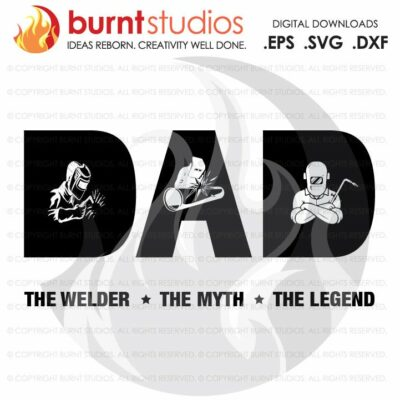 Digital File, Fathers Day Welder Gift, Welder, Dad, Welding SVG, The Welder The Myth The Legend, DAD SVG