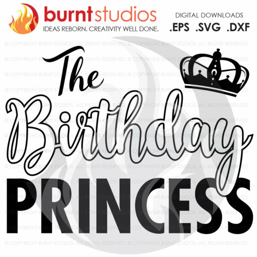 Digital File, The Birthday Princess, Squad, Birthday, Party, Celebration, Tween, Ten, Shirt Design, Decal Design, Svg, Png, Dxf, Eps file