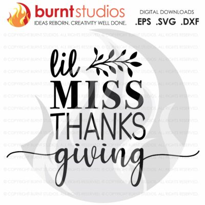 Lil Miss Thanks Giving, Little Miss Thanksgiving SVG Cutting File, Thankful, Oh Snap, Wishbone, Turkey, Holiday, Shirt Design, Decal Design