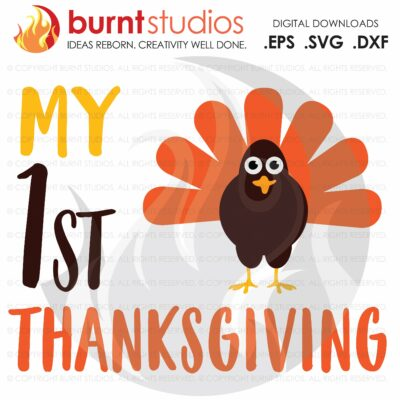 My 1st Thanksgiving SVG Cutting File, Little Turkey, Thankful, First, Oh Snap, Wishbone, Turkey, Holiday, Shirt Design, Decal Design