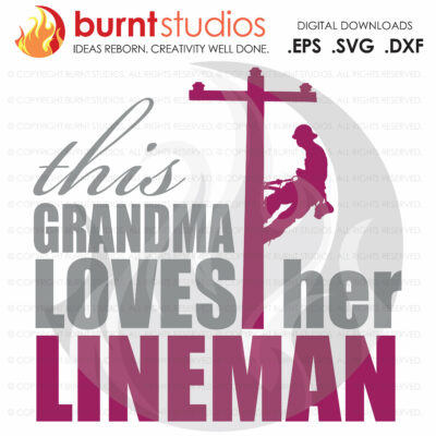 SVG Cutting File, This Grandma Loves Her Lineman, Linemen, Power, Climbing Hooks, Spikes, Gaffs, Line Life, Power Lineman SVG, Lineman SVG