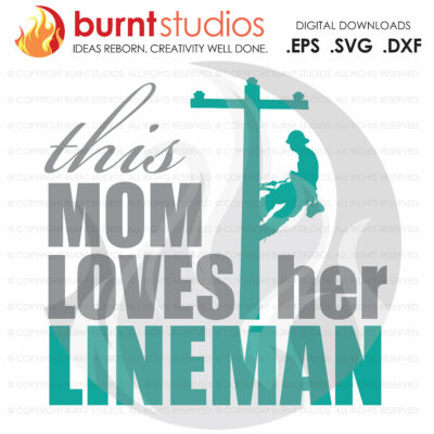 SVG Cutting File, This Mom Loves Her Lineman, Linemen, Power, Climbing Hooks, Spikes, Gaffs, Line Life, Power Lineman SVG, Lineman SVG