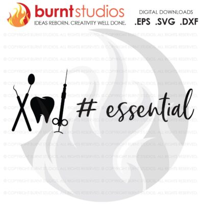SVG Cutting File, # Essential, Dentist, Dental Hygienist, Essential Employee, Virus, Stay at Home, Vinyl, DIY, Sticker, Decal