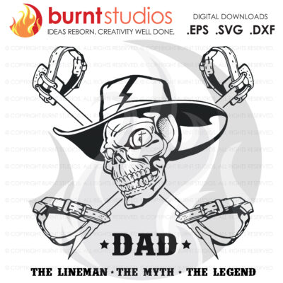 SVG Cutting File, Dad The Lineman, Myth, Legend with Skull, Line Life, Power Lineman, Journeyman, Wood Walker, Storm Chaser, DIY, Vinyl, PNG