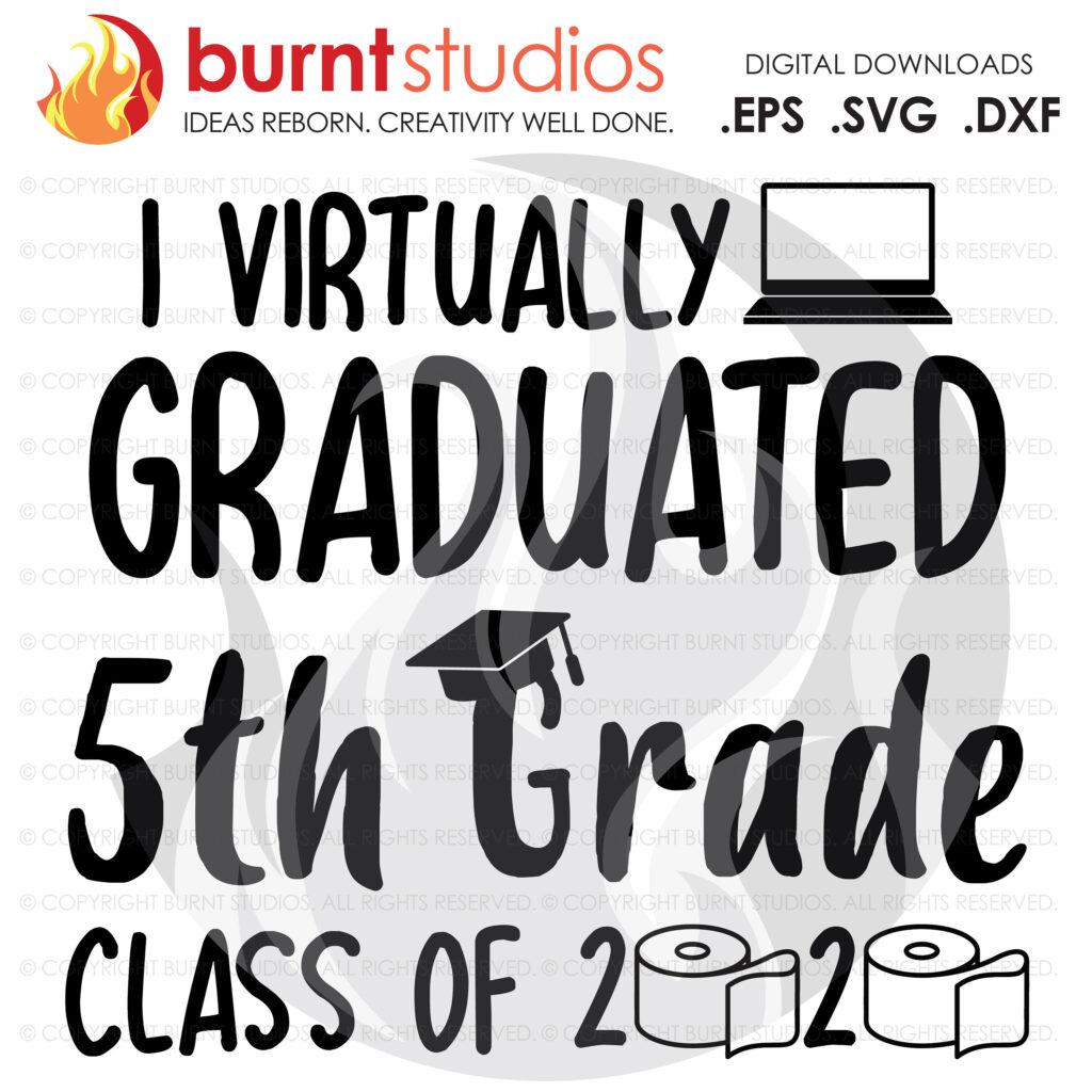 SVG Cutting File, I Virtually Graduated 5th Grade Class of ...