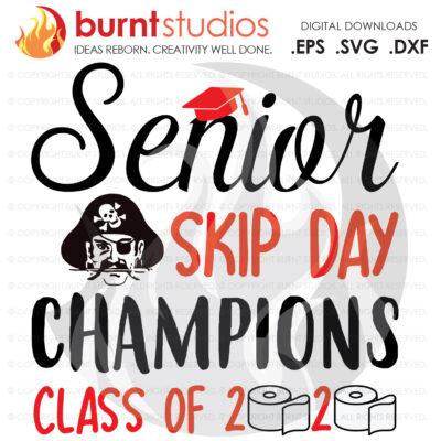 SVG Cutting File, Senior Skip Day Champions Class of 2020, Pirate, Toilet Paper, Quarantine, Graduating Class, Cap & Gown, High School Grads