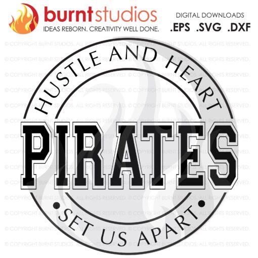 SVG Cutting File, Hustle & Heart Set Us Apart, School Spirit Shirt Design, Pirates, Spirit Wear, Digital Download