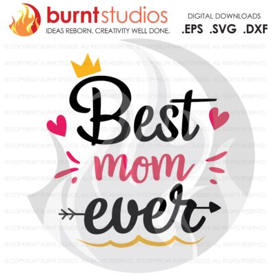 Best Mom Ever, Mothers Day SVG Cutting File, Blessed Mama, Mom, Mommy, Mother, Heart, Love, Momma, DXF, EPS, Digital File, Download