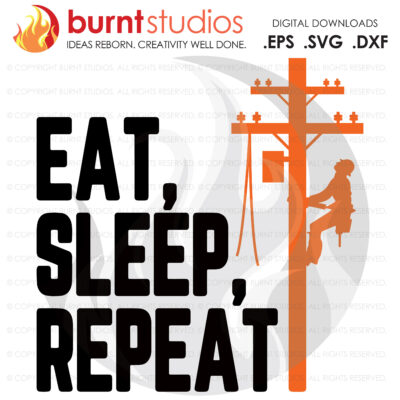 SVG Cutting File, Eat Sleep Repeat Lineman, Lineman, Power, Climbing Hooks, Spikes, Gaffs, Decal, Svg, Png, Dxf, Eps Digital Download