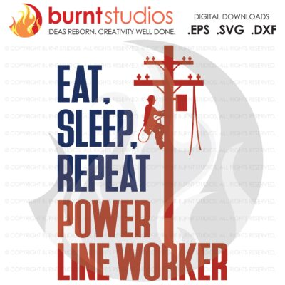 SVG Cutting File, Eat Sleep Repeat Power Line Worker, Lineman, Climbing Hooks, Spikes, Gaffs, Decal, Svg, Png, Dxf, Eps Digital Download