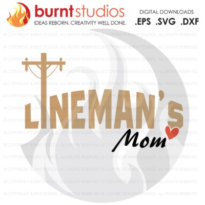 SVG Cutting File, Lineman's Mom, Linemen, Power, Climbing Hooks, Spikes, Gaffs, Line Life, Power Lineman SVG, Lineman SVG