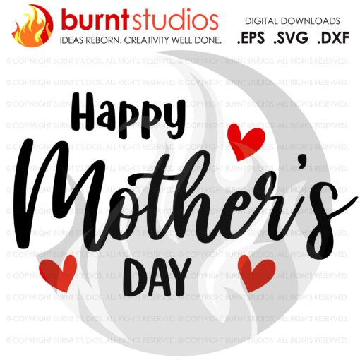 Happy Mother's Day SVG Cutting File, Mama, Mom, Mommy, Mother, Blessed, Mother's Day, Heart, Love, Momma, Digital File, PNG,