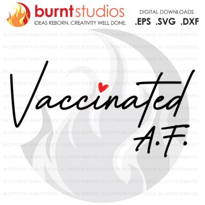 Vaccinated AF SVG Cutting File, Coronavirus, Funny, Pro Science, Vaccine, Pro Vaccine, Covid-19, Pfizer, Moderna, Johnson & Johnson, Fauci,