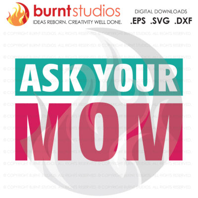 SVG Cutting File, Ask Your Mom, Line Life, Power Lineman, Journeyman, Wood Walker, Storm Chaser, DIY, Vinyl, PNG