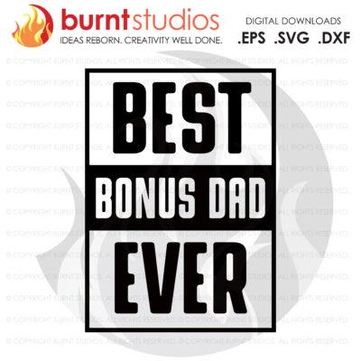 SVG Cutting File, Best Bonus Dad Ever, Line Life, Power Lineman, Journeyman, Wood Walker, Storm Chaser, DIY, Vinyl, PNG