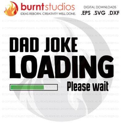SVG Cutting File, Dad joke loading Please wait, Line Life, Power Lineman, Journeyman, Wood Walker, Storm Chaser, DIY, Vinyl, PNG