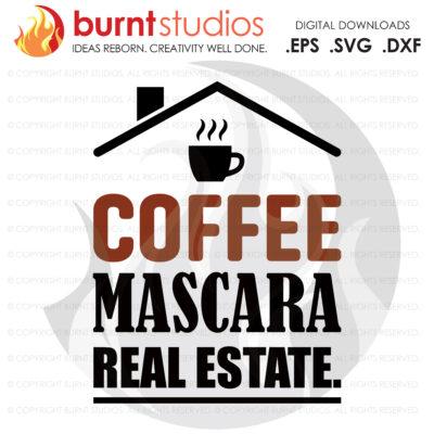 Digital File, Coffee Mascara Real Estate SVG, Real Estate, Home, Realtor, Houses For Sale, Homes For Sale, Property,  Property For Sale