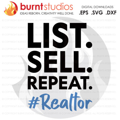 Digital File, List Sell Repeat Realtor SVG, Real Estate, Home, Realtor, Houses For Sale, Homes For Sale, Property,  Property For Sale