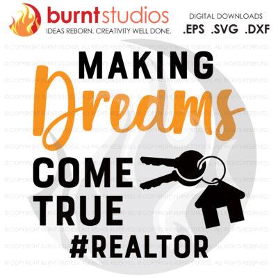 Digital File, Making Dreams Come True Realtor SVG, Real Estate, Home, Realtor, Houses For Sale, Homes For Sale, Property,  Property For Sale