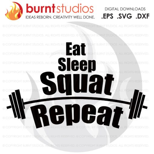Eat Sleep Squat Repeat, SVG Cutting File, Exercising, Body Building, Health, Lifestyle, Cardio, Squat, Digital File, Download, PNG, DXF, eps