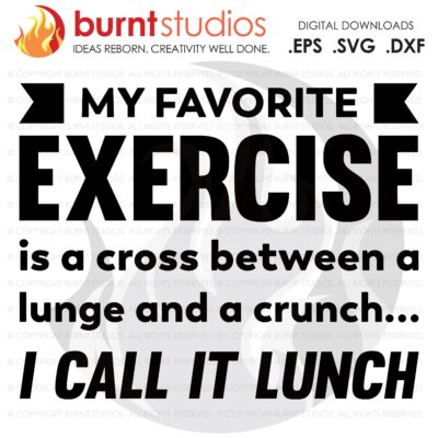 My favorite exercise, SVG Cutting File, Exercising, Body Building, Health, Lifestyle, Cardio, Lunges, Digital File, Download, PNG, DXF, eps