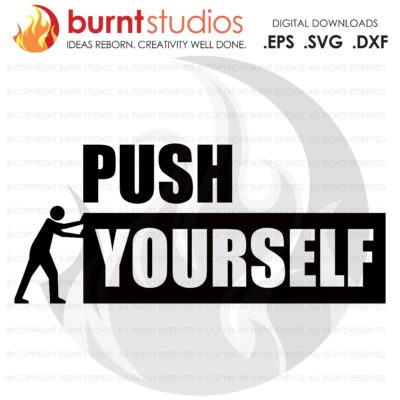 Push Yourself, SVG Cutting File, Exercising, Body Building, Health, Lifestyle, Cardio, Squats, Lunges, Digital File, Download, PNG, DXF, eps