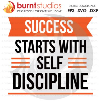Success Starts with Self Discipline, SVG Cutting File, Exercising, Body Building, Health, Lifestyle, Digital File, Download, PNG, DXF, eps