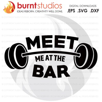 Meet Me At The Bar, SVG Cutting File, Exercising, Body Building, Health, Lifestyle, Cardio, Lunges, Digital File, Download, PNG, DXF, eps