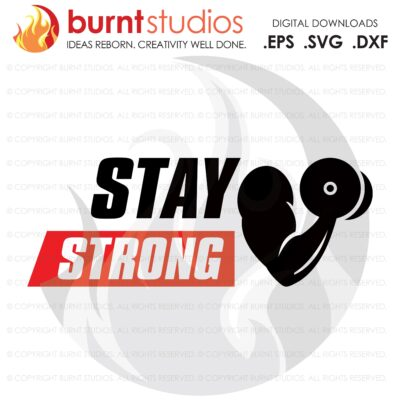 Stay Strong, SVG Cutting File, Exercising, Body Building, Health, Lifestyle, Squats, Cardio Digital File, Download, PNG, DXF, eps